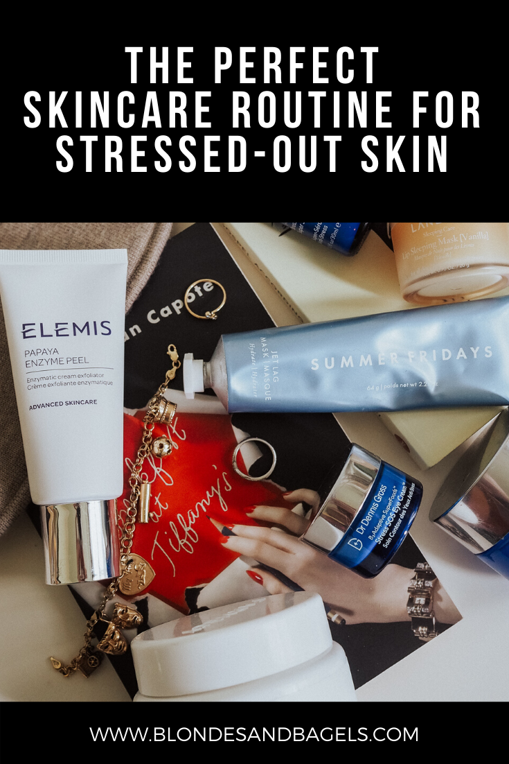 Lifestyle blogger Kelsey from Blondes & Bagels talks about the best skincare for stressed and dry skin.