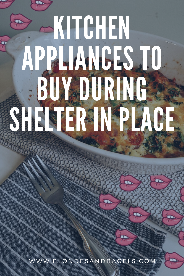 Lifestyle blogger Kelsey from Blondes & Bagels highlights the best kitchen items to buy during shelter in place.